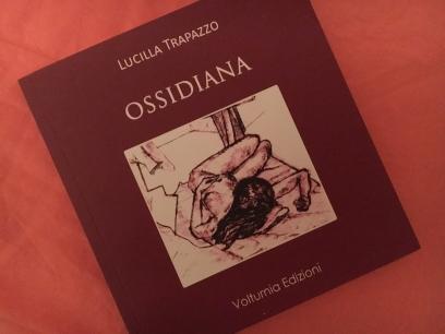 OSSIDIANA -Lucilla Trapazzo
